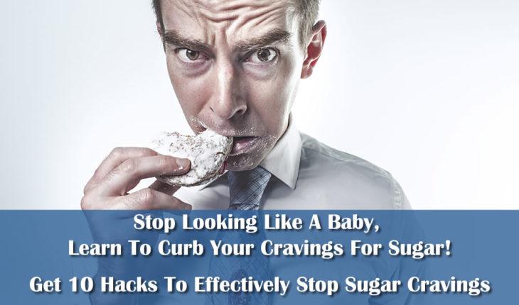 10 Hacks To Stop Sugar Cravings